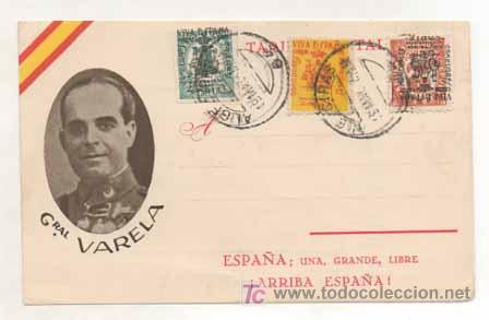 POSTAL MILITAR. GENERAL VARELA. ESPAÑA, UNA, GRANDE, LIBRE. (ED. JUAN MARRA.) MATASELLADA 1937. (Postales - Postales Temáticas - Militares)