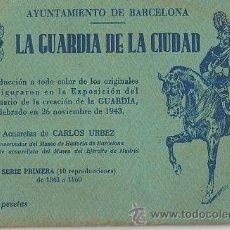 Postales: 7282 LA GUARDIA DE LA CIUDAD BARCELONA - 1ª Y 2ª COLECCION - SERIES COMPLETAS - CARLOS URBEZ. Lote 26576482