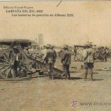 Postales: CAMPAÑA DEL RIF. 1921. LAS BATERÍAS DE POSICIÓN EN ALFONSO XIII. Lote 33986420