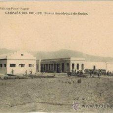 Postales: CAMPAÑA DEL RIF. 1921. NUEVO AERÓDROMO DE NADOR. Lote 33986478