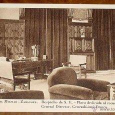 Postales: ANTIGUA POSTAL DE LA ACADEMIA GENERAL MILITAR DE ZARAGOZA. DESPACHO DE S.E. PLACA DEDICADA AL RECUER. Lote 38253867