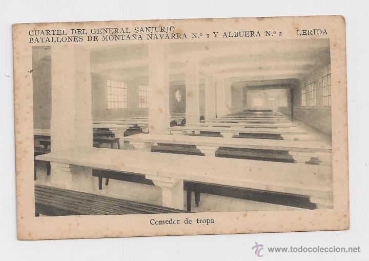 LERIDA CUARTEL DEL GENERAL SANJURJO COMEDOR DE TROPA HACIA 1945 (Postales - Postales Temáticas - Militares)