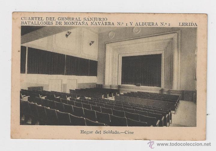 LERIDA CUARTEL DEL GENERAL SANJURJO HOGAR DEL SOLDADO.CINE HACIA 1945 (Postales - Postales Temáticas - Militares)
