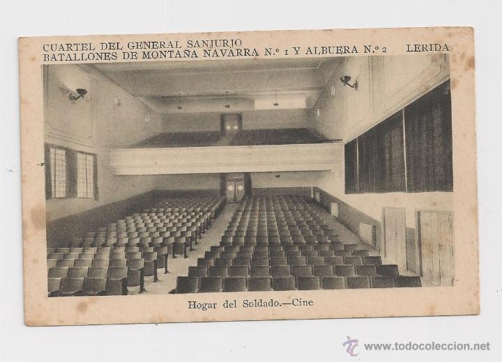 LERIDA CUARTEL DEL GENERAL SANJURJO HOGAR DEL SOLDADO.CINE/2 HACIA 1945 (Postales - Postales Temáticas - Militares)
