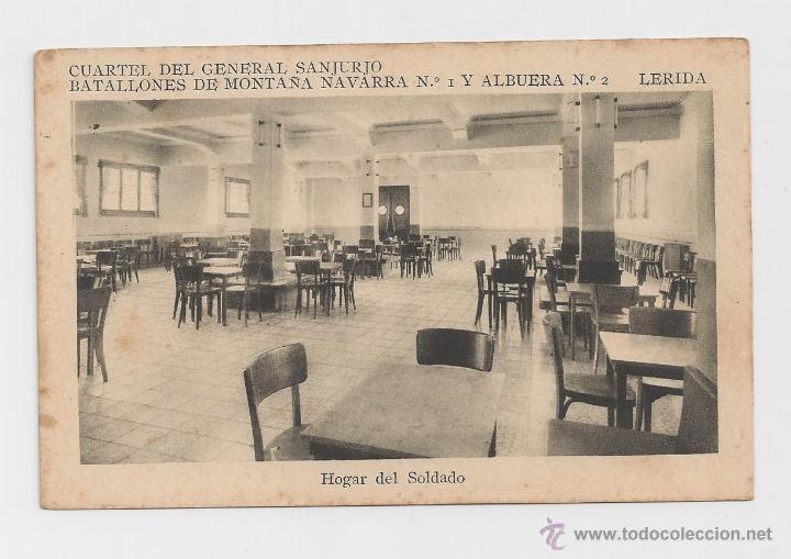 LERIDA CUARTEL DEL GENERAL SANJURJO HOGAR DEL SOLDADO HACIA 1945 (Postales - Postales Temáticas - Militares)