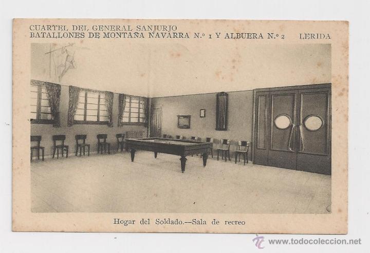 LERIDA CUARTEL DEL GENERAL SANJURJO HOGAR DEL SOLDADO SALA DE RECREO HACIA 1945 (Postales - Postales Temáticas - Militares)