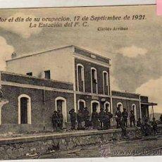 Postales: NADOR EL DÍA DE SU OCUPACIÓN, 17 SEPTIEMBRE DE 1921. LA ESTACIÓN DE TREN FERROCARRIL. ARRIBAS.. Lote 46075159