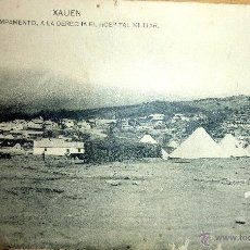 Postales: POSTAL DE XAUEN CAMPAMENTO MILITAR HOSPITAL . GRUPO EXPEDICIONARIO REGIMIENTO MONTAÑA . TETUAN. Lote 46516766