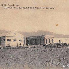 Postales: CAMPAÑA DEL RIF 1921- NUEVO AERODROMO DE NADOR. Lote 102777271