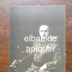 Postales: POSTAL DEL GENERALISIMO FRANCO. FOTOGRAFO ANGEL JALON. Lote 126401091