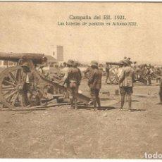 Postais: POSTAL CAMPAÑA DEL RIF 1921 LAS BATERIAS DE POSICION EN ALFONSO XIII ED MELILLA NE NC. Lote 159278198