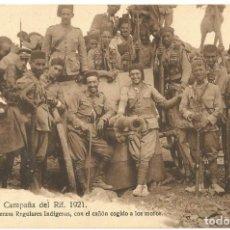 Postales: POSTAL CAMPAÑA DEL RIF 1921 GRUPO DE FUERZAS REGULARES INDIGENAS CAÑON COGIDO A LOS MOROS . Lote 159278534