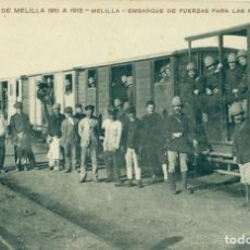 Postales: MARRUECOS CAMPAÑA MELILLA 1911-1912.MELILLA.TREN. EMBARQUE FUERZAS PARA POSICIONES.RARA.. Lote 171543330