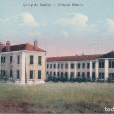 Postales: POSTAL CAMP DE MAILLY - L HOPITAL MILITAITE - HOSPITAL MILITAR . Lote 176502253
