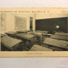 Postales: LORCA (MURCIA) POSTAL. REGIMIENTO DE INFANTERÍA MALLORCA NO.13, ACADEMIA DE SUBOFICIALES. Lote 180400266