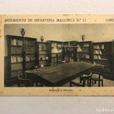 Postales: LORCA (MURCIA) POSTAL. REGIMIENTO DE INFANTERÍA MALLORCA NO.13, BIBLIOTECA DE OFICIALES.. Lote 180400787