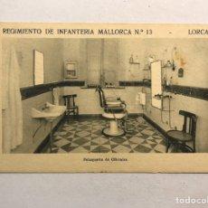 Postales: LORCA (MURCIA) POSTAL. REGIMIENTO DE INFANTERÍA MALLORCA NO.13, PELUQUERÍA DE OFICIALES. Lote 180404553
