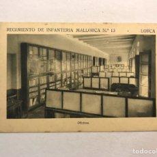 Postales: LORCA (MURCIA) POSTAL. REGIMIENTO DE INFANTERÍA MALLORCA NO.13, OFICINAS (H.1940?). Lote 180406250