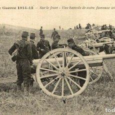 Postais: 191418 * SUR LE FRONT * UNE BATTERIE DE NOTRE FAMEUSE ARTILLERIE DE 75. Lote 183728497