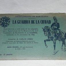 Postales: ANTIGUO LOTE 10 POSTALES ACUARELAS LA GUARDIA DE LA CIUDAD AYUNTAMIENTO DE BARCELONA SERIE PRIMERA. Lote 260066370