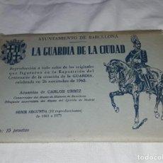Postales: ANTIGUO LOTE 10 POSTALES ACUARELAS LA GUARDIA DE LA CIUDAD AYUNTAMIENTO DE BARCELONA SERIE SEGUNDA. Lote 260066935