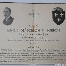 Cartes Postales: RECUERDO DE DEFUNCIÓN DE S.M.C. JAIME I DE BORBÓN Y BORBÓN REY DE LAS ESPAÑAS SEÑOR DE BIZCAYA.. Lote 272152033