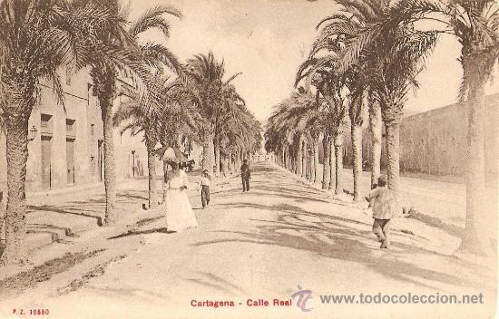 CARTAGENA.CALLE REAL (Postales - España - Murcia Antigua (hasta 1.939))