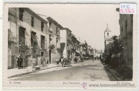 (PS-7365)POSTAL DE LORCA(MURCIA)-CALLE SAN FRANCISCO (Postales - España - Murcia Moderna (desde 1.940))