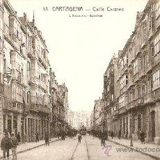 Postales: CARTAGENA.CALLE DEL CARMEN. Lote 10331651