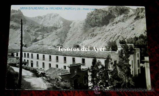 ANTIGUA FOTO POSTAL DE GRAN BALNEARIO DE ARCHENA, MURCIA, N. 20, HOTEL LEON, ED. ANDRES FABERT, NO C (Postales - España - Murcia Antigua (hasta 1.939))