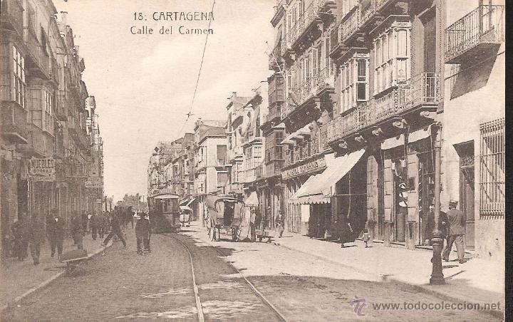 POSTAL CARTAGENA -CALLE DEL CARMEN- EDICION EFIGENIO NUM 18 (Postales - España - Murcia Antigua (hasta 1.939))