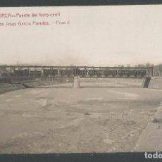 Postales: LORCA - PUENTE DEL FERROCARRIL - P23222. Lote 100530119