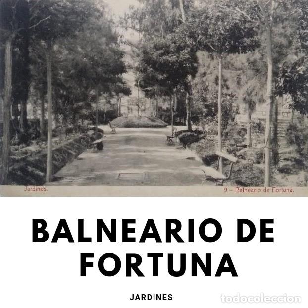 JARDINES BALNEARIO DE FORTUNA (Postales - España - Murcia Antigua (hasta 1.939))