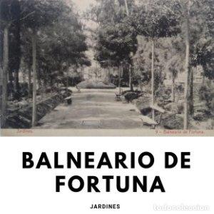 Jardines Balneario de Fortuna