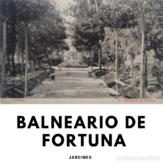 Postales: JARDINES BALNEARIO DE FORTUNA. Lote 139079526