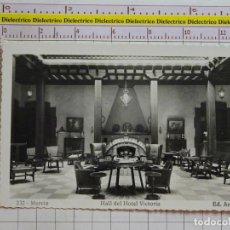 Postales: POSTAL DE MURCIA. AÑOS 30 50. HALL DEL HOTEL VICTORIA. 232 ARRIBAS. 1783. Lote 194664423
