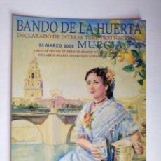 Postales: POSTAL MURCIA BANDO DE LA HUERTA 2008 FIESTAS PRIMAVERA HUERTANA. Lote 191351945