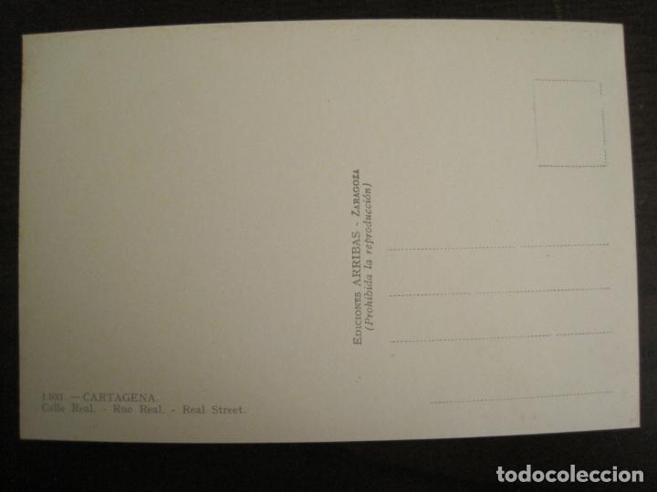 Postales: CARTAGENA-CALLE REAL-ED·ARRIBAS-1031-POSTAL ANTIGUA-(68.155) - Foto 3 - 195305617