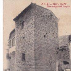 Postales: BARCELONA, CALAF ARCO ANTIGUO DEL HOSPITAL. ED. A.T.V. ANGEL TOLDRA VIAZO Nº 3442. CIRCULADA EN 1913. Lote 296695618