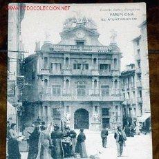 Postales: ANTIGUA POSTAL DE PAMPLONA - EL LAYUNTAMIENTO - EUSEBIO RUBIO - HAUSER Y MENET. Lote 8688838