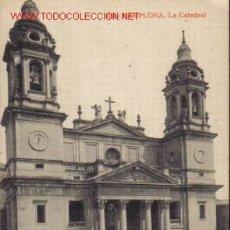 Postales: TARJETA POSTAL DE PAMPLONA Nº652. LA CATEDRAL.. Lote 2098085