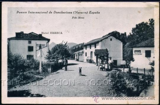 POSTAL DANCHARINEA NAVARRA PUENTE INTERNACIONAL HOTEL ERRECA . FOTO MENA CA 1920-30. (Postales - España - Navarra Antigua (hasta 1.939))