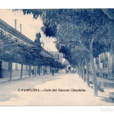 Postales: PAMPLONA.- CALLE DEL GENERAL CHINCHILLA.. Lote 120999955