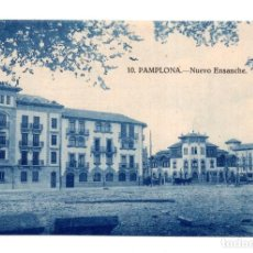Postales: PAMPLONA (NAVARRA).- NUEVO ENSANCHE. Lote 122654987