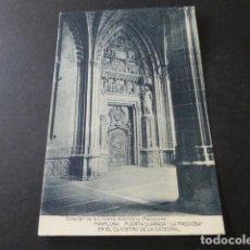 Postales: PAMPLONA PUERTA LLAMADA LA PRECIOSA EN EL CLAUSTRO DE LA CATEDRAL. Lote 154341018