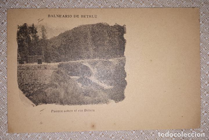 BALNEARIO DE BETELU NAVARRA PUENTE SOBRE EL RÍO BETELU SIN CIRCULAR (Postales - España - Navarra Antigua (hasta 1.939))