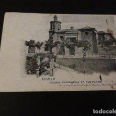 Postales: TAFALLA NAVARRA IGLESIA PARROQUIAL DE SAN PEDRO. Lote 165406042