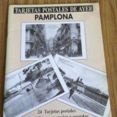 Postales: TARJETAS POSTALES DE AYER PAMPLONA - 24 TARJETAS POSTALES. Lote 202788412