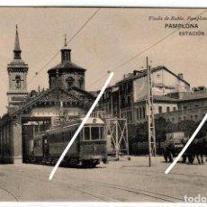 Postales: MAGNIFICA POSTAL - PAMPLONA - ESTACION DEL TRANVIA - VIUDA DE RUBIO - VER MATASELLO. Lote 228388930