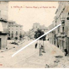 Postales: BONITA POSTAL - TAFALLA (NAVARRA) - CAMINO REAL Y EL PORTAL DEL RIO. Lote 248614810
